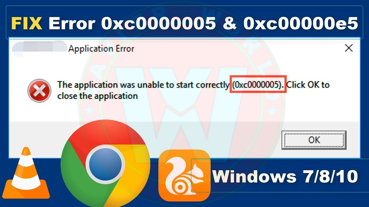 Application Error 0xc0000005 in Windows 7/8/10