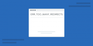 ERR_TOO_MANY_REDIRECTS