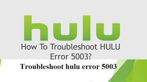 How to fix the Hulu Error 5003 For Apple TV & PS4
