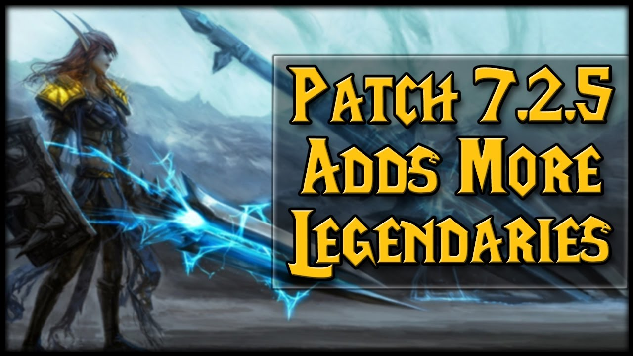 World of Warcraft Legion – What's New Will Bring Us To Patch 7.2.5