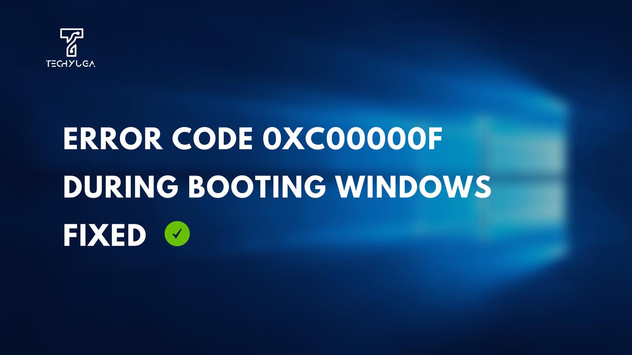 Error code 0xc000000f on Windows – How to Fix It?