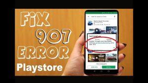 Error Code 907 in Google Play